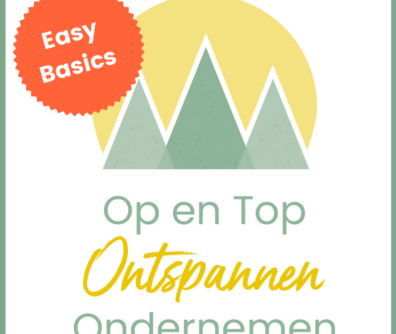 Op en Top Ontspannen Ondernemen – Easy Basics
